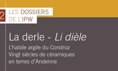 Dossier de l'IPW, n°22 | La derle – Li dièle